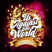 Superpop (Us Against the World) by Various Artists