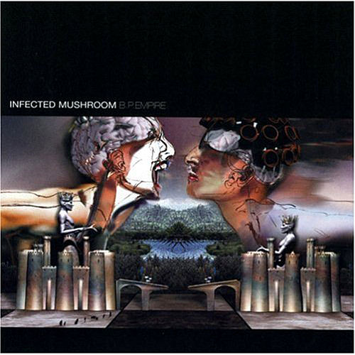 B.P.Empire by Infected Mushroom