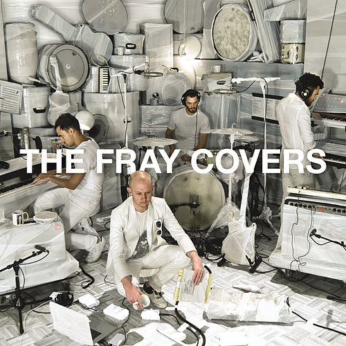 Covers van The Fray