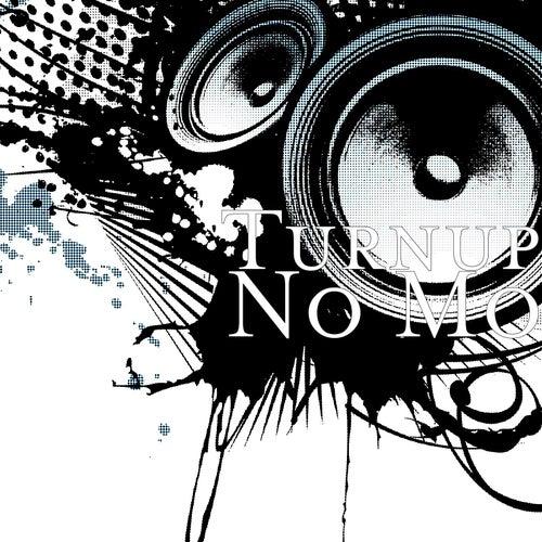 No Mo by Turn Up