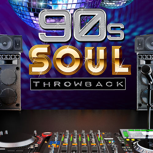 Throwback! 90s Soul von Various Artists