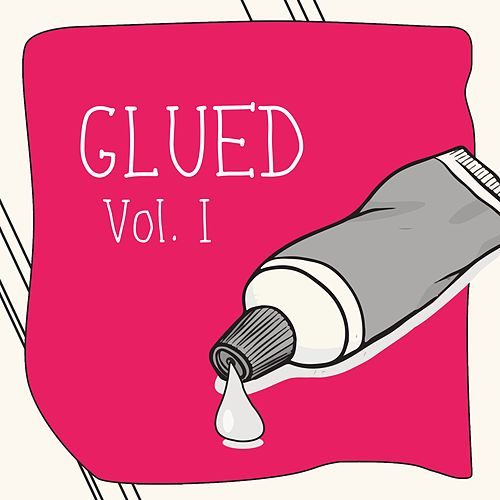 Glued, Vol. 1 von Various Artists