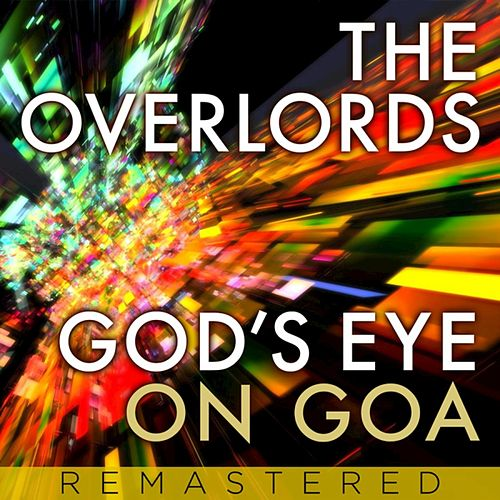 Gods Eye on Goa (Remixes) by The Overlords