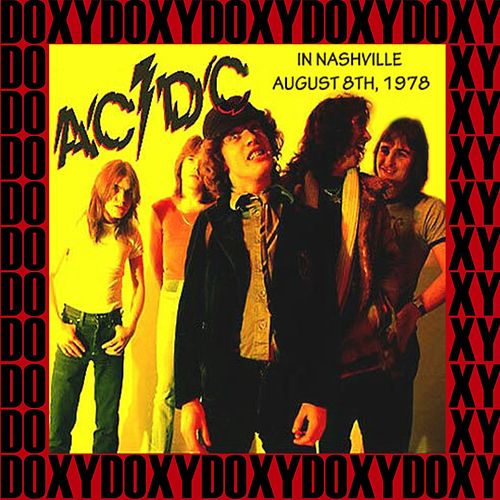 In Nashville, August 8th, 1978 (Doxy Collection, Remastered, Live On Wkdf Fm Broadcasting) de AC/DC