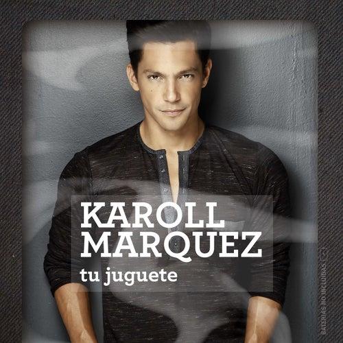Tu Juguete de Karoll Marquez