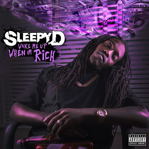 Wake Me Up When I'm Rich von Sleepy D