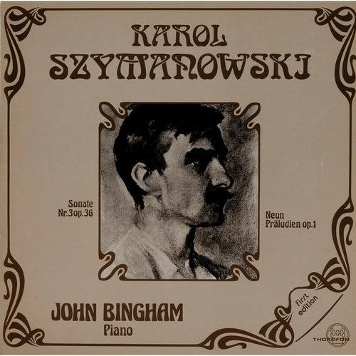 Szymanowski: Klaviersonate No. 3, Op. 36 - Neun Preludien, Op. 1 de John Bingham