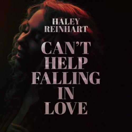 Can't Help Falling in Love von Haley Reinhart
