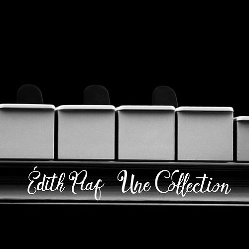 Edith Piaf - Une Collection de Édith Piaf
