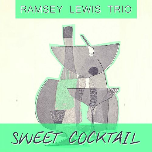 Sweet Cocktail by Ramsey Lewis