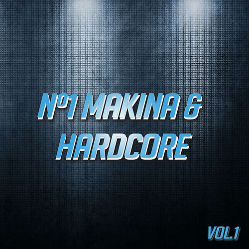 Nº1 Makina & Hardcore by Various Artists
