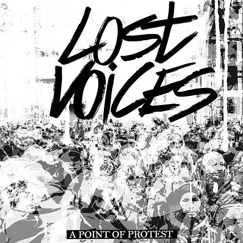 Lost Voices by A Point Of Protest