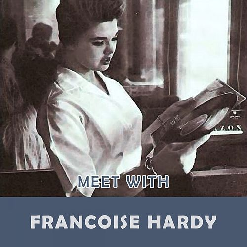 Meet With de Francoise Hardy