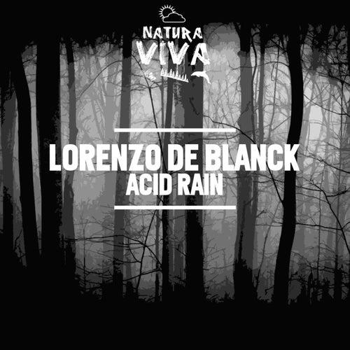 Acid Rain - Single by Lorenzo De Blanck