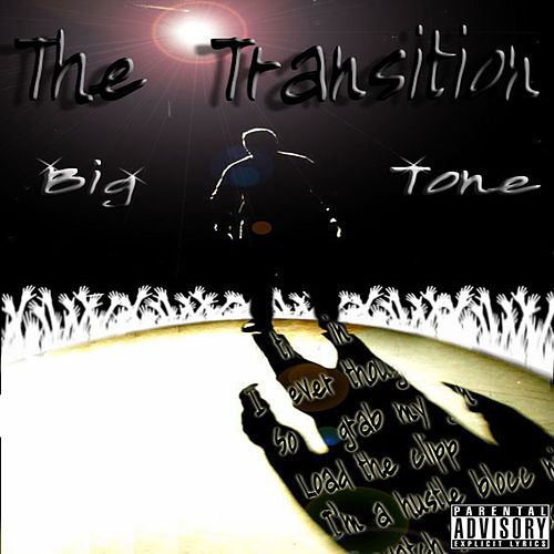 The Transition de Big Tone