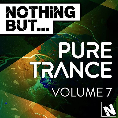 Nothing But... Pure Trance, Vol. 7 - EP by Various Artists
