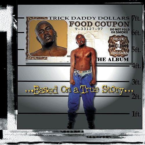 Based On A True Story von Trick Daddy