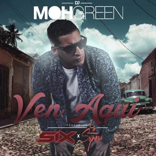 Ven Aquí de DJ Moh Green