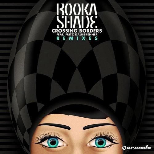Crossing Borders (Remixes) de Booka Shade