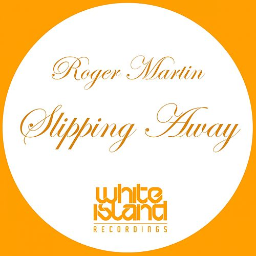 Slipping Away von Roger Martin