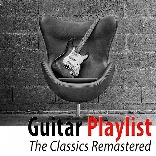 Guitar Playlist (The Classics Remastered) di Various Artists