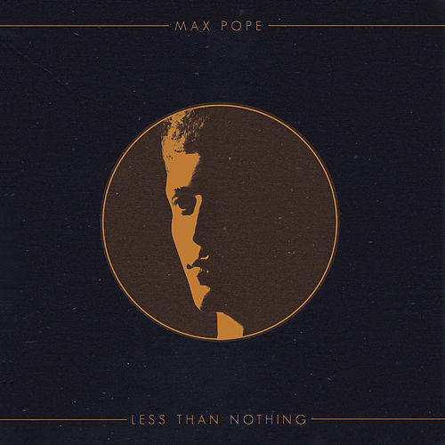 Less Than Nothing von Max Pope