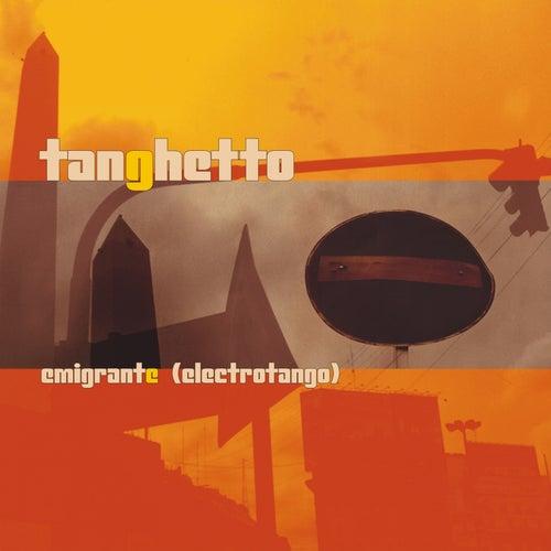 Emigrante (Electrotango) de Tanghetto