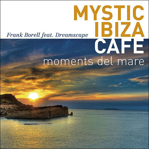 Mystic Ibiza Cafe - Moments Del Mare de Various Artists