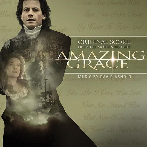 Amazing Grace Original Score von David Arnold