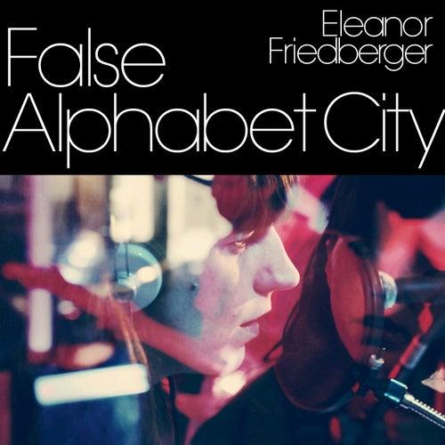 False Alphabet City by Eleanor Friedberger