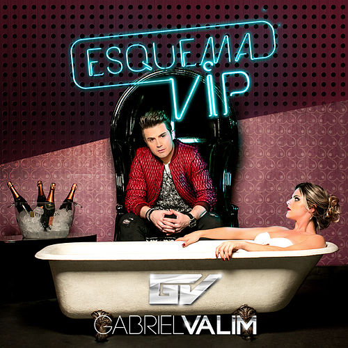 Esquema Vip - Single von Gabriel Valim