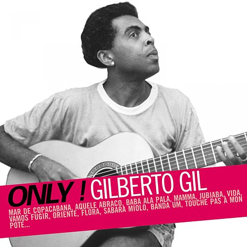 Only ! Gilberto Gil von Gilberto Gil