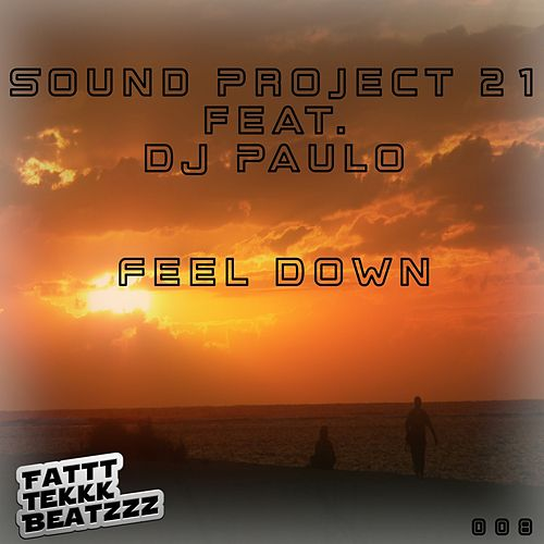 Feel Down by Sound Project 21