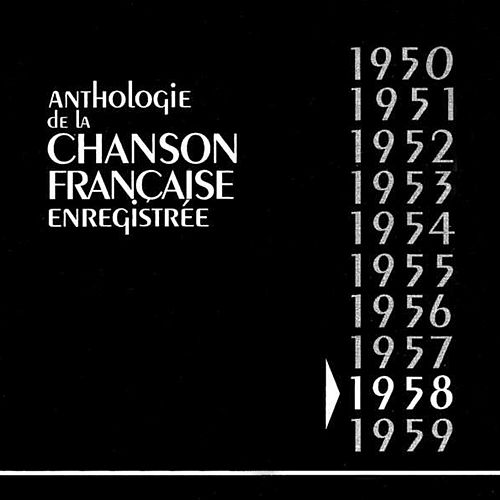 Anthologie De La Chanson Francaise Enregistrée 1958 von Various Artists