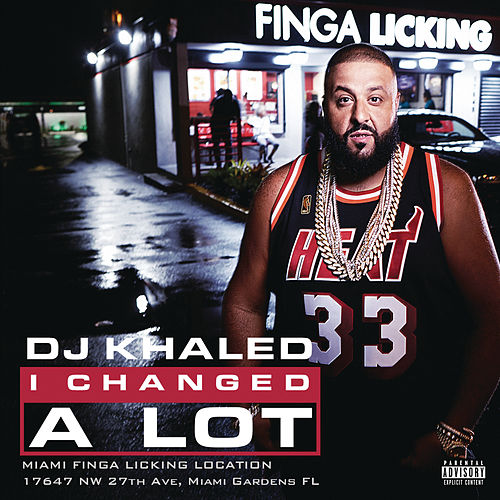 I Changed A Lot van DJ Khaled