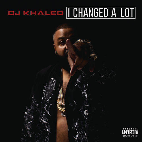 I Changed A Lot (Deluxe) by DJ Khaled