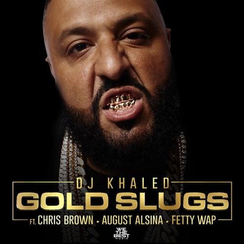 Gold Slugs by DJ Khaled
