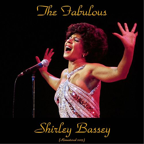The Fabulous Shirley Bassey (Remastered 2015) von Shirley Bassey