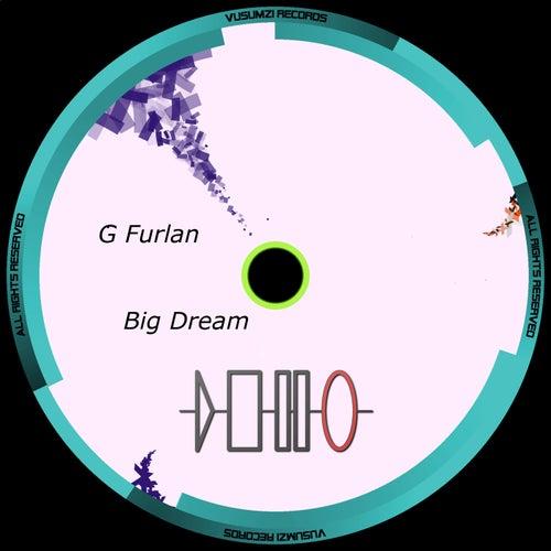 Big Dream by G Furlan