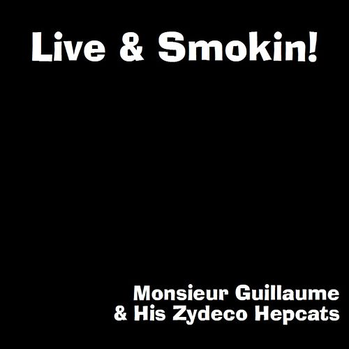 Live & Smokin'! by Monsieur Guillaume