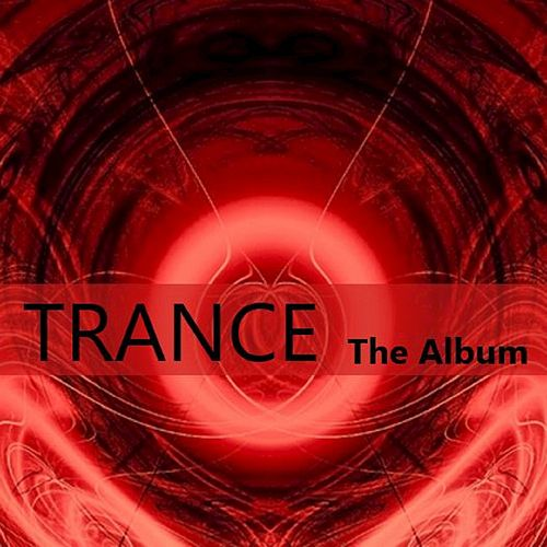 Trance: The Album by Various Artists