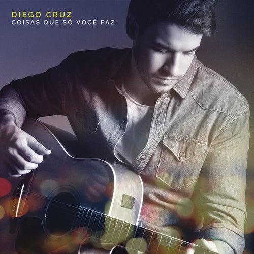 Coisas Que Só Você Faz by Diego Cruz