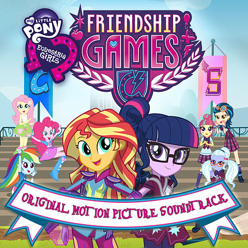 My Little Pony Equestria Girls: The Friendship Games (Original Motion Picture Soundtrack) [German] de My Little Pony