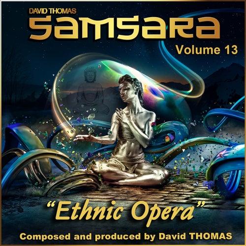 Samsara, Vol. 13 (Ethnic Opera) de David Thomas