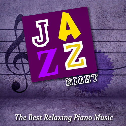 Jazz Night - The Best Relaxing Piano Music, Jazz Lounge, Easy Listening & Relax, Soft Instrumental Music by Various Artists