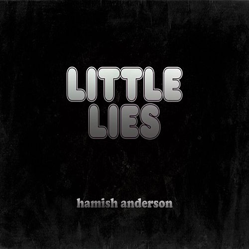 Little Lies by Hamish Anderson