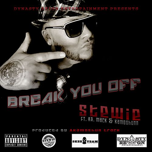 Break You Off (feat. Kr. Mack & Kamoshunn) - Single by The Family Guy