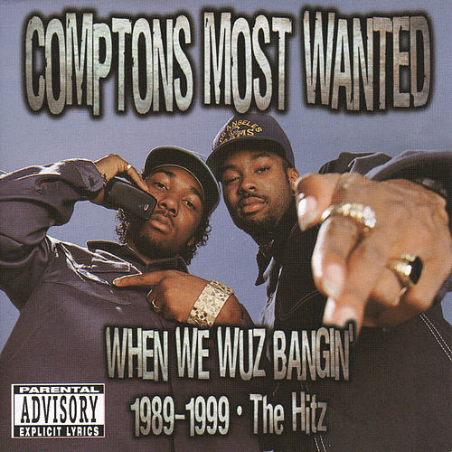 comptons most wanted when we wuz bangin