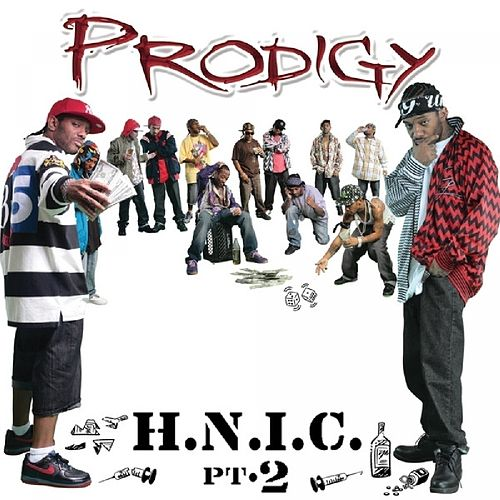 H.N.I.C Part 2 by Prodigy (of Mobb Deep)