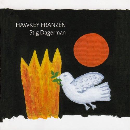 Stig Dagerman de Hawkey Franzén
